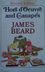 Hors D'Oeuvre and Canapes: The Revised Edition - James Beard