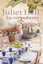 Ein verzauberter Sommer: Roman (German Edition) - Juliet Hall, Barbara Röhl