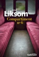 Compartiment n°6 - Rosa Liksom, Anne Colin du Terrail