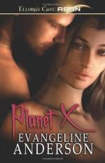 Planet X - Evangeline Anderson