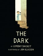 The Dark - Lemony Snicket, Jon Klassen