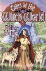 Tales of Witch World 3 - Andre Norton, M.E. Allen, Patricia A. McKillip, Ann Miller, Karen E. Rigley, Marta Randall, K.L. Roberts, Mary H. Schaub, Carol Severance, Elisabeth Waters, Michael D. Winkle, Lisa Woodworth, Jayge Carr, Patricia C. Wrede, Juanita Coulson, A.C. Crispin, Esther M. Friesne