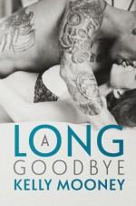 A Long Goodbye - Kelly Mooney