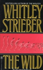The Wild - Whitley Strieber