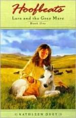 Lara and the Gray Mare - Kathleen Duey