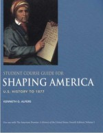 Student Course Guide for Shaping America to Accompany The American Promise, Volume 1: U.S. History to 1877 - James L. Roark, Kenneth G. Alfers