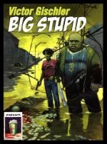 Big Stupid - Victor Gischler