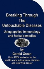 Breaking Through The Untouchable Diseases - Gerald Green
