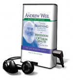 Breathing: The Masterkey to Self Healing/Meditation for Optimum Health - Andrew Weil, Jon Kabat-Zinn