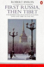 First Russia, Then Tibet (Penguin Travel Library) - Robert Byron