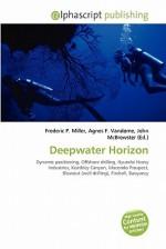 Deepwater Horizon - Agnes F. Vandome, John McBrewster, Sam B Miller II