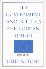 The Government and Politics of the European Union - Neill Nugent