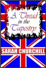 A Thread in the Tapestry - Sarah Churchill, Donada Peters