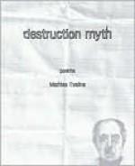 Destruction Myth: Poems - Mathias Svalina