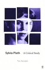 Sylvia Plath a Critical Study - Tim Kendall, Sylvia Plath