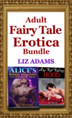 """Adult Fairy Tale Erotica Bundle (""""Alice's Sexual Discovery in a Wonderful Land"""" and """"Amy Red Riding's Hood"""") - Liz Adams"""