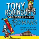 Tony Robinson's Weird World of Wonders, Book 1: Romans - Tony Robinson, Tony Robinson