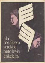 Varokaa putoilevia enkeleitä: runoja - Aila Meriluoto