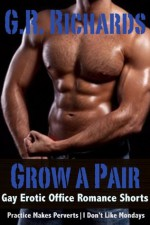 Grow A Pair: Gay Erotic Office Romance Shorts - G.R. Richards