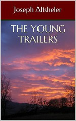 The Young Trailers: Classic American Books - Joseph Altsheler