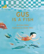 Gus Is a Fish - Claire Babin, Olivier Tallec