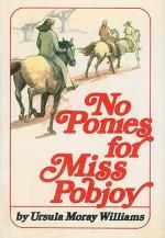 No Ponies For Miss Pobjoy - Ursula Moray Williams
