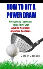 HOW TO HIT A POWER DRAW - Gordon Jackson