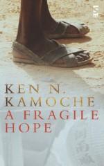 A Fragile Hope (Salt Modern Fiction S.) - Ken N. Kamoche