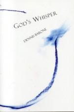 God's Whisper - Dennis Barone
