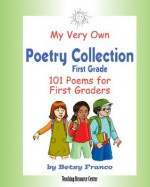My Very Own Poetry Collection 101 Poems for First Graders - Betsy Franco