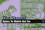 Dykes to Watch Out For: The Sequel - Alison Bechdel