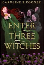 Enter Three Witches - Caroline B. Cooney
