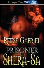 Prisoner of Shera-Sa - Reese Gabriel