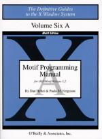 Motif Programming Manual, Vol 6a - David Brennan, Paula Ferguson, David Brennan