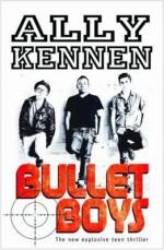Bullet Boys - Ally Kennen