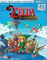The Legend of Zelda(R): The Wind Waker(TM) Official Strategy Guide (Signature (Brady)) - Doug Walsh, BradyGames