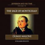 Jefferson the Sage of Monticello: Jefferson and His Time, Vol. 6 - Dumas Malone, Anna Fields