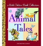 Little Golden Book Collection: Animal Tales - Golden Books