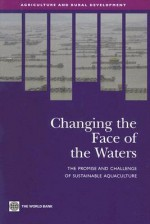 Changing the Face of the Waters: The Promise and Challenge of Sustainable Aquaculture - World Bank Publications
