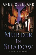 Murder in Shadow (The Doyle and Acton Murder Series) (Volume 6) - Anne Cleeland