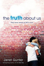 The Truth about Us - Janet Gurtler