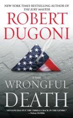 Wrongful Death: A Novel - Robert Dugoni
