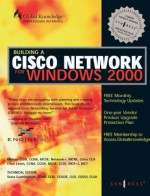 Building Cisco Networks for Windows 2000 - Syngress Media Inc, Syngress