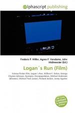 Logans Run (Film) - Frederic P. Miller, Agnes F. Vandome, John McBrewster