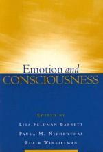 Emotion and Consciousness - Lisa Feldman Barrett, Piotr Winkielman, Paula M. Niedenthal