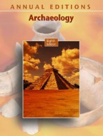 Annual Editions: Archaeology, 8/E (Annual Editions Archaeology) - Mari Pritchard-Parker, Elvio Angeloni