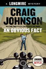 An Obvious Fact: A Longmire Mystery (Walt Longmire Mysteries) - Craig Johnson