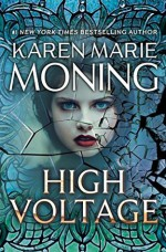 High Voltage - Karen Marie Moning
