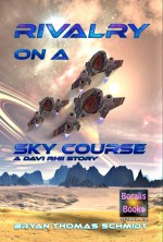 Rivalry On A Sky Course - Bryan Thomas Schmidt