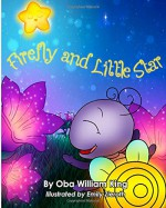 Firefly and Little Star - Oba William King, Emily Zieroth
